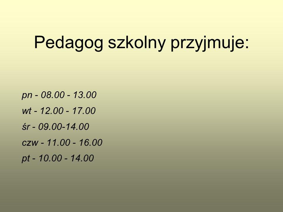 Pedagog szkolny przyjmuje: pn - 08.00 - 13.00 wt - 12.00 - 17.00 śr - 09.00-14.00 czw - 11.00 - 16.00 pt - 10.00 - 14.00