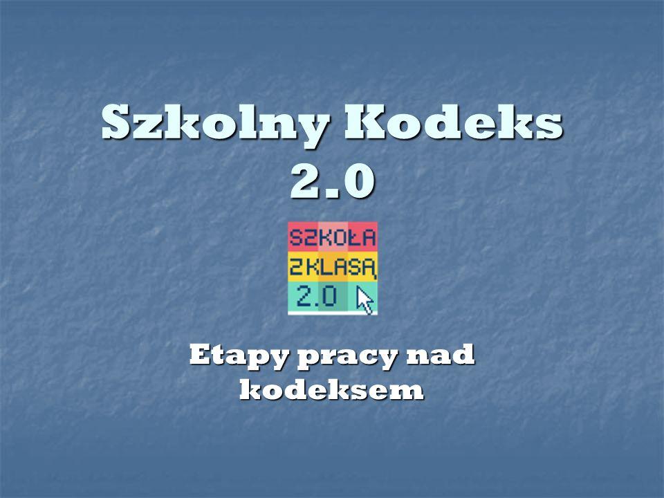 Szkolny Kodeks 2.0 Etapy pracy nad kodeksem
