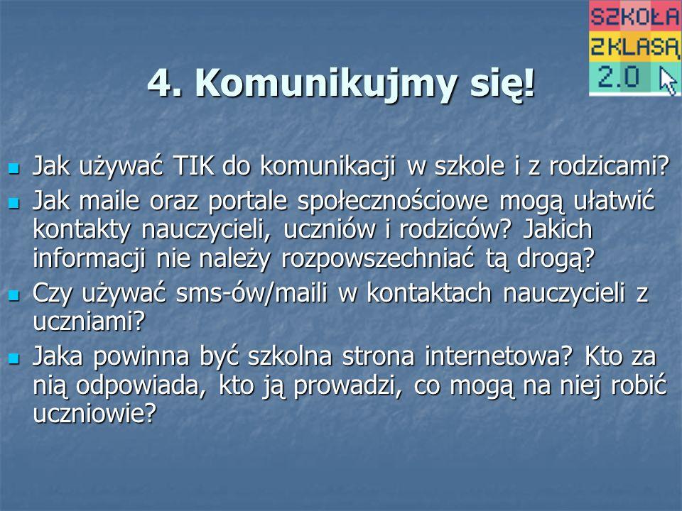 4. Komunikujmy się. Jak używać TIK do komunikacji w szkole i z rodzicami.