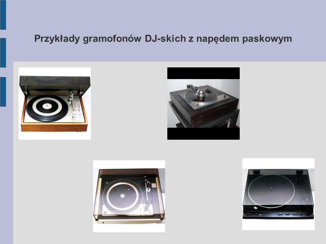 Przykłady gramofonów DJ-skich z napędem paskowym