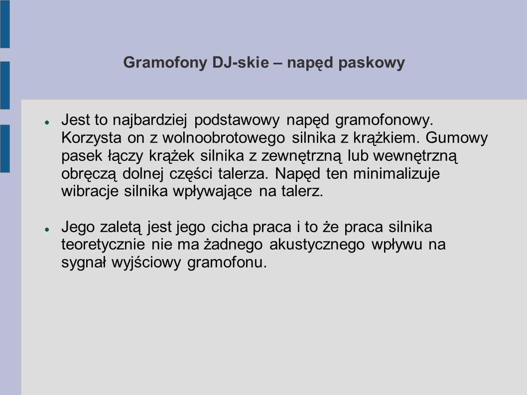 Gramofony DJ-skie – napęd paskowy Jest to najbardziej podstawowy napęd gramofonowy.