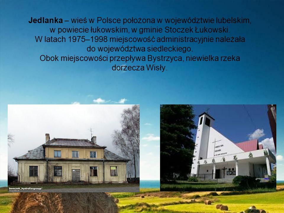 Jedlanka – wieś w Polsce położona w województwie lubelskim, w powiecie łukowskim, w gminie Stoczek Łukowski.