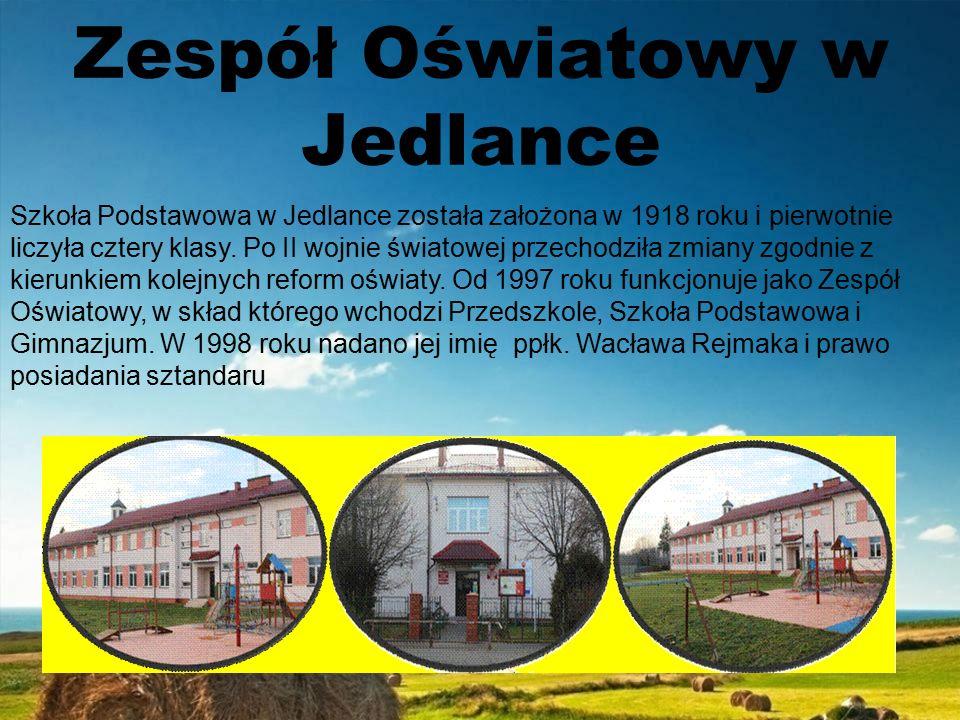 Zespół Oświatowy w Jedlance Szkoła Podstawowa w Jedlance została założona w 1918 roku i pierwotnie liczyła cztery klasy.