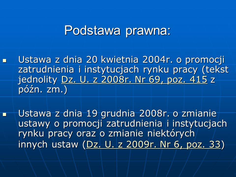 Podstawa prawna: Ustawa z dnia 20 kwietnia 2004r.