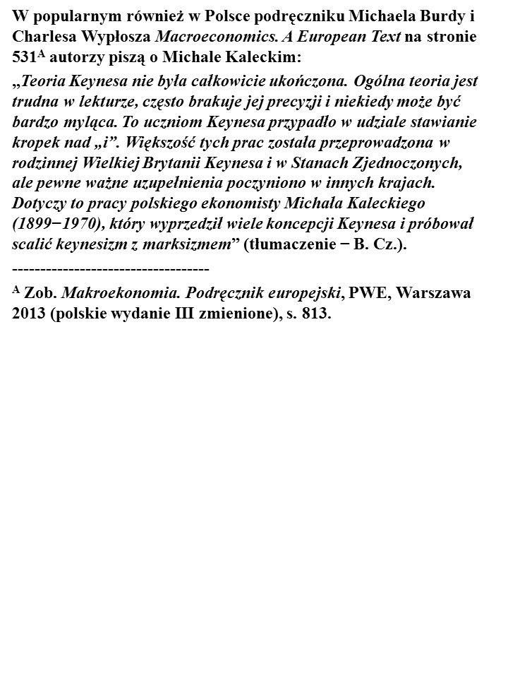 """""""Na trzy lata przed Keynesem opublikował Próbę teorii koniun- ktury (1933), w której podjął kwestię wpływu popytu globalnego na rozmiary i strukturę d"""
