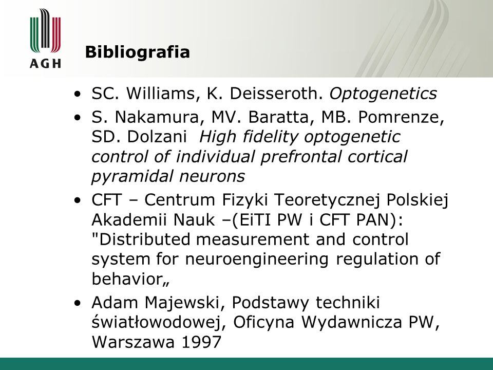 Bibliografia SC. Williams, K. Deisseroth. Optogenetics S.