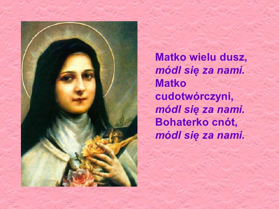 Matko wielu dusz, módl się za nami. Matko cudotwórczyni, módl się za nami.