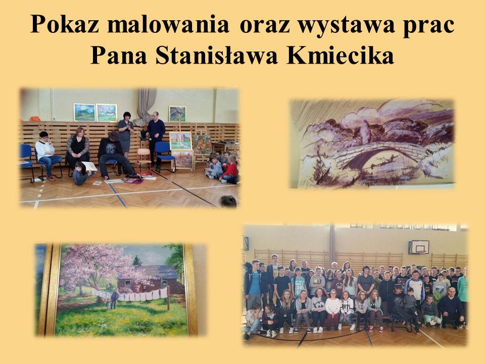 Pokaz malowania oraz wystawa prac Pana Stanisława Kmiecika