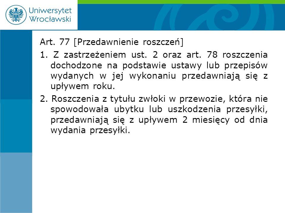 Art. 77 [Przedawnienie roszczeń] 1. Z zastrzeżeniem ust.