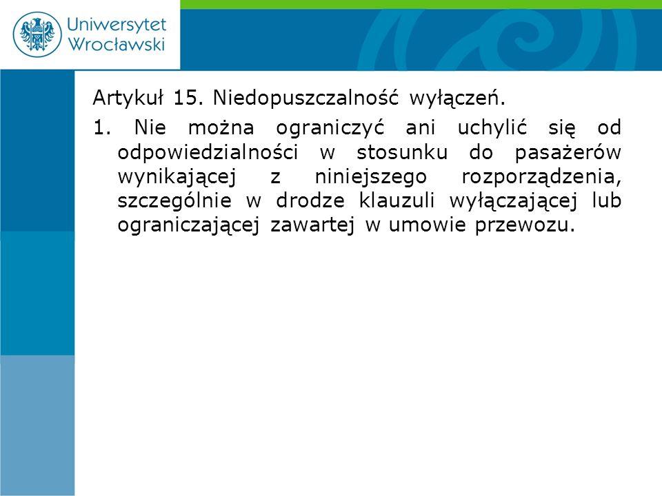 Artykuł 15. Niedopuszczalność wyłączeń. 1.