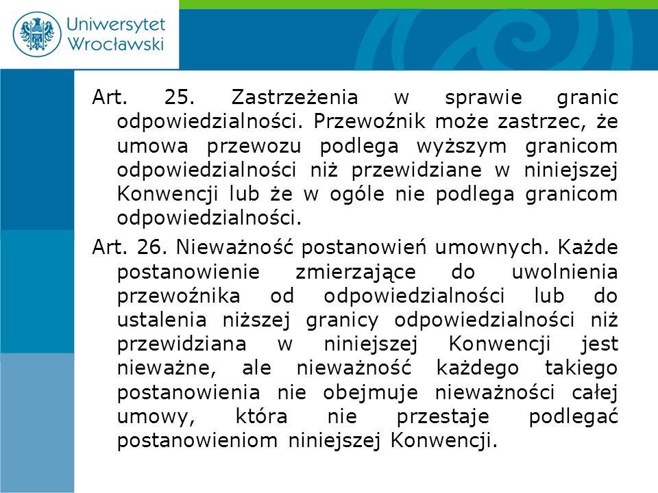 Art. 25. Zastrzeżenia w sprawie granic odpowiedzialności.