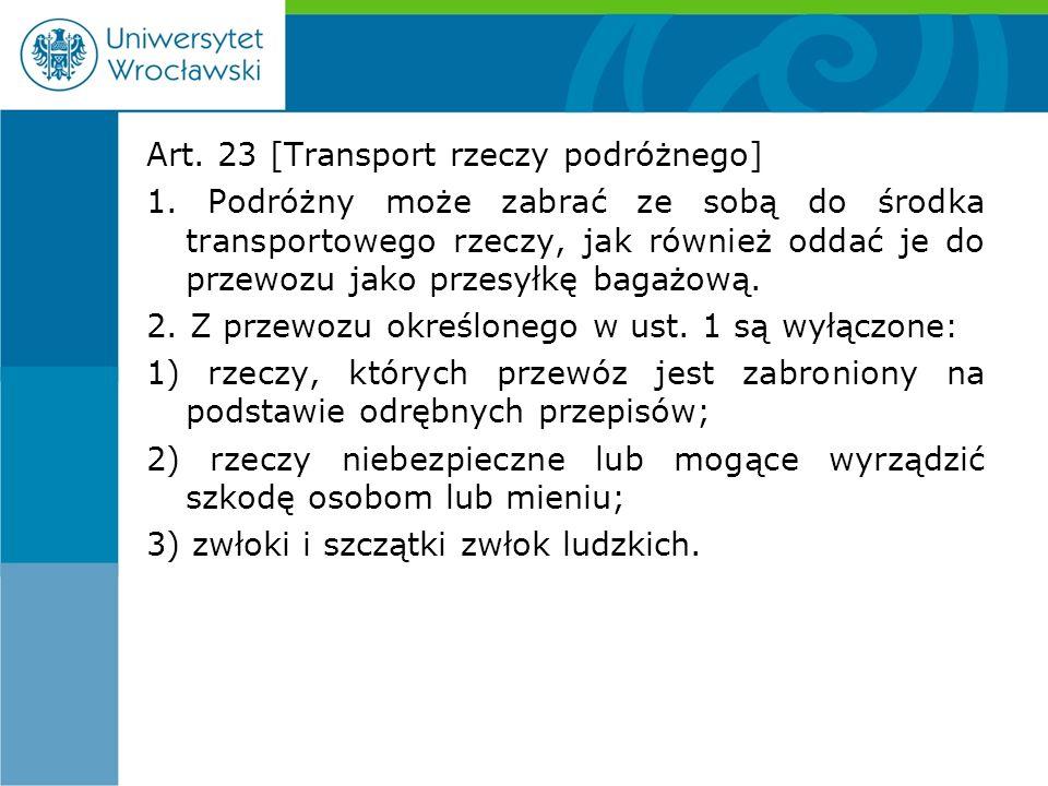 Art. 23 [Transport rzeczy podróżnego] 1.