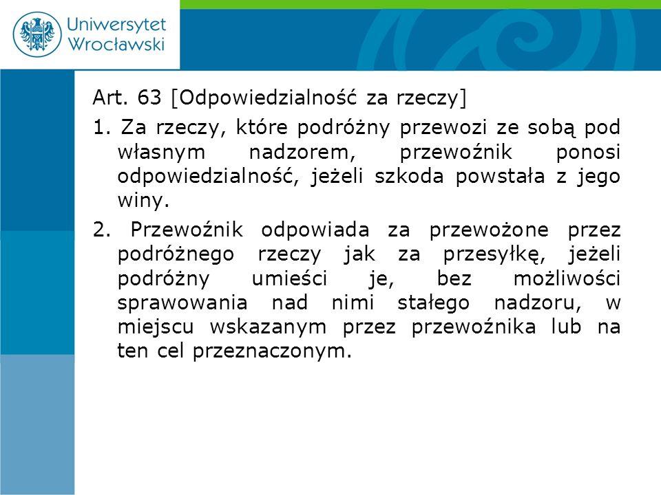 Art. 63 [Odpowiedzialność za rzeczy] 1.