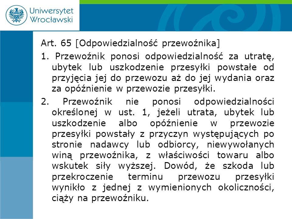 Art. 65 [Odpowiedzialność przewoźnika] 1.