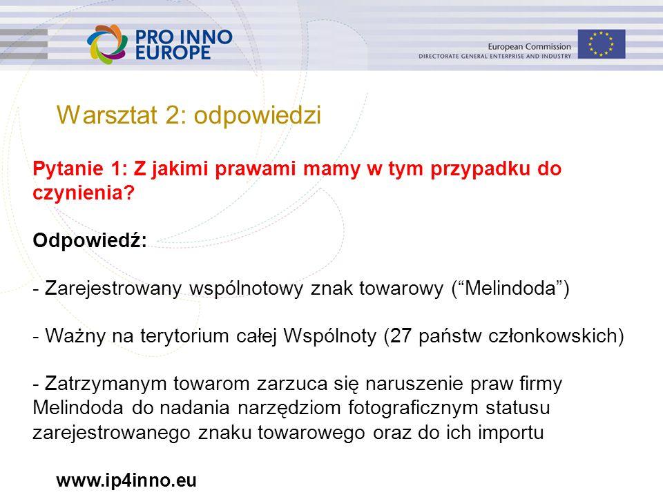 """www.ip4inno.eu Pytanie 1: Z jakimi prawami mamy w tym przypadku do czynienia? Odpowiedź: - Zarejestrowany wspólnotowy znak towarowy (""""Melindoda"""") - Wa"""