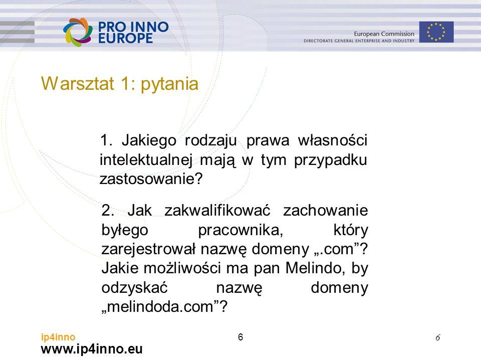 www.ip4inno.eu ip4inno6 6 1. Jakiego rodzaju prawa własności intelektualnej mają w tym przypadku zastosowanie? 2. Jak zakwalifikować zachowanie byłego