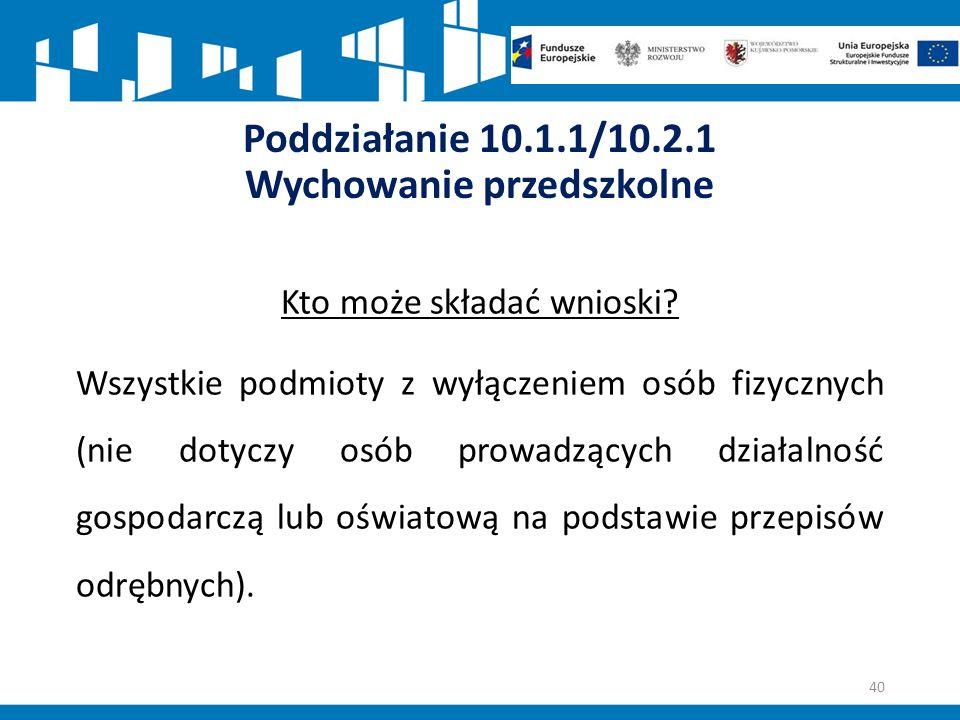 Poddziałanie 10.1.1/10.2.1 Wychowanie przedszkolne Kto może składać wnioski.