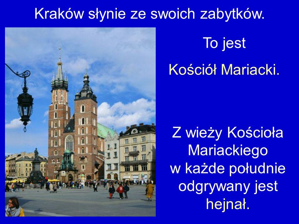 Kraków słynie ze swoich zabytków. To jest Kościół Mariacki.