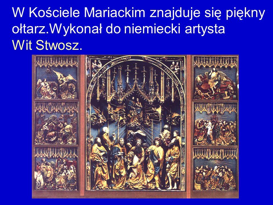 W Kościele Mariackim znajduje się piękny ołtarz.Wykonał do niemiecki artysta Wit Stwosz.