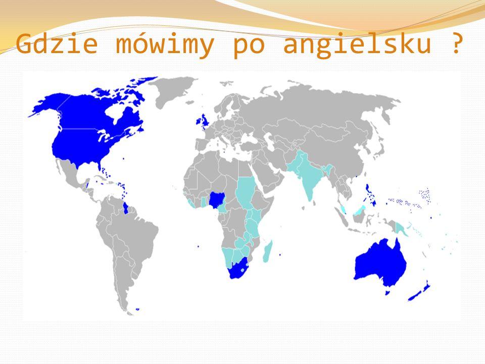 Gdzie mówimy po angielsku ?
