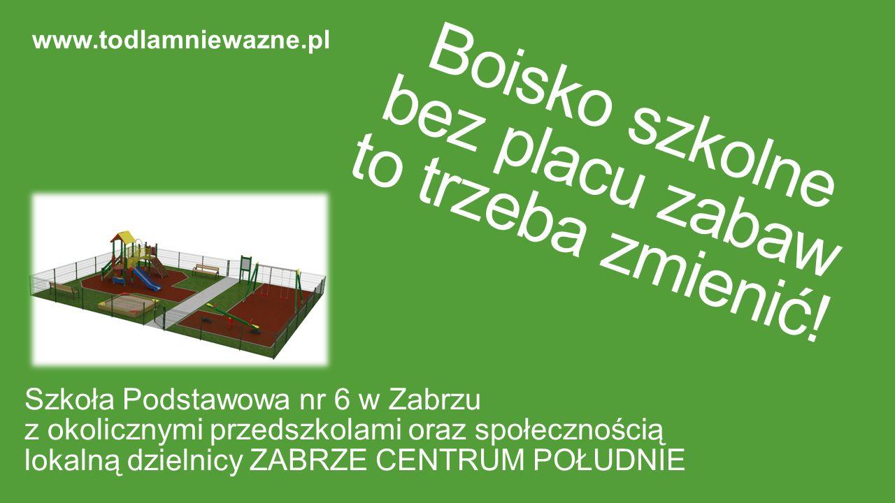 Boisko szkolne bez placu zabaw to trzeba zmienić! Szkoła Podstawowa nr 6 w Zabrzu z okolicznymi przedszkolami oraz społecznością lokalną dzielnicy ZAB