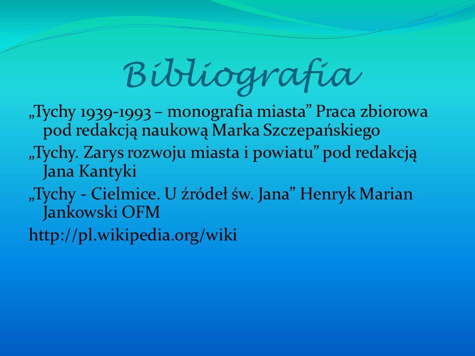 """Bibliografia """"Tychy 1939-1993 – monografia miasta"""" Praca zbiorowa pod redakcją naukową Marka Szczepańskiego """"Tychy. Zarys rozwoju miasta i powiatu"""" po"""