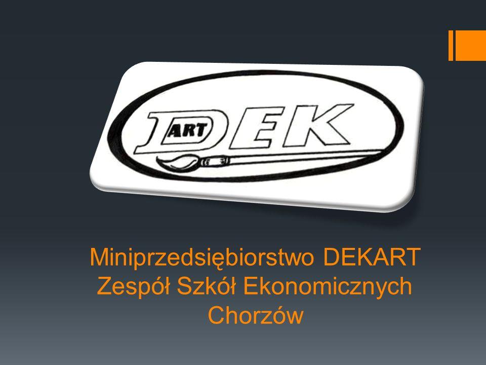 Miniprzedsiębiorstwo DEKART Zespół Szkół Ekonomicznych Chorzów