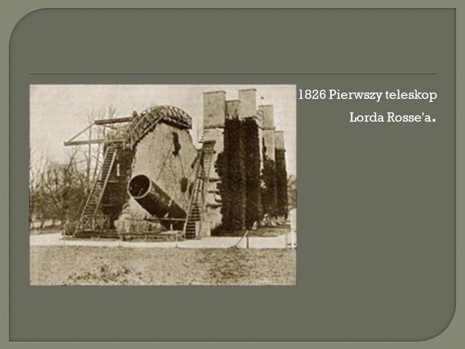 1826 Pierwszy teleskop Lorda Rosse a.
