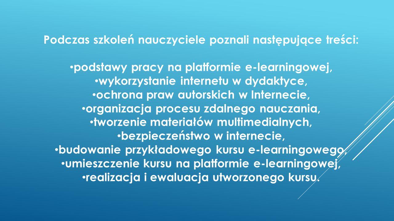Podczas szkoleń nauczyciele poznali następujące treści: podstawy pracy na platformie e-learningowej, wykorzystanie internetu w dydaktyce, ochrona praw autorskich w Internecie, organizacja procesu zdalnego nauczania, tworzenie materiałów multimedialnych, bezpieczeństwo w internecie, budowanie przykładowego kursu e-learningowego, umieszczenie kursu na platformie e-learningowej, realizacja i ewaluacja utworzonego kursu.