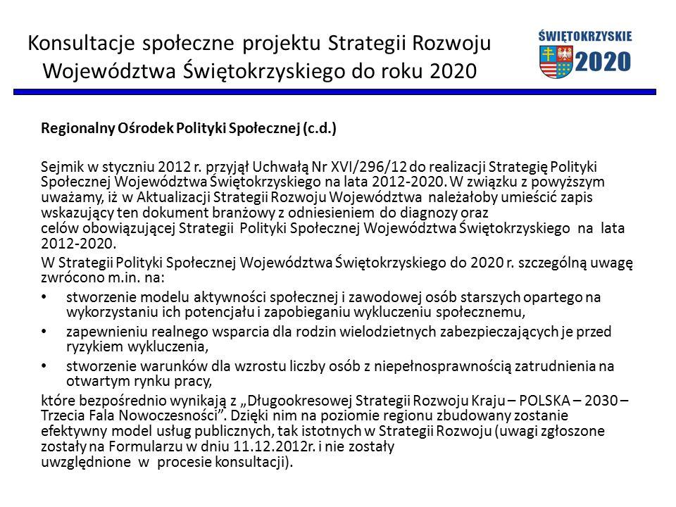 Regionalny Ośrodek Polityki Społecznej (c.d.) Sejmik w styczniu 2012 r. przyjął Uchwałą Nr XVI/296/12 do realizacji Strategię Polityki Społecznej Woje
