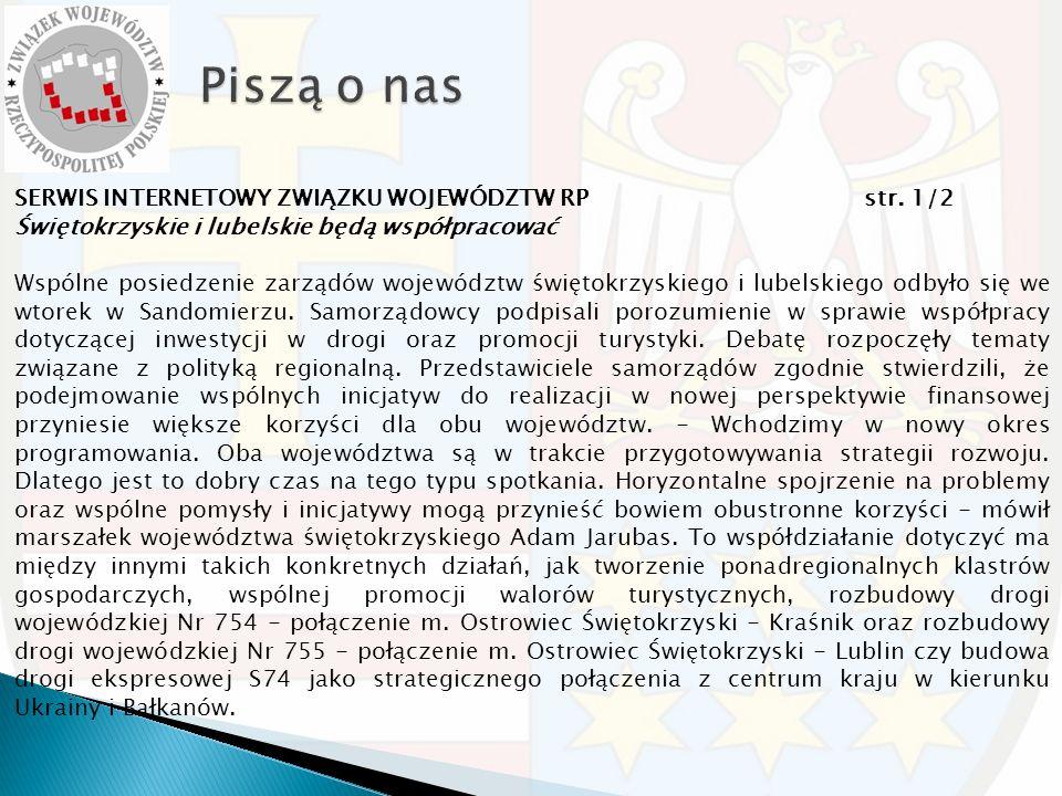 SERWIS INTERNETOWY ZWIĄZKU WOJEWÓDZTW RP str. 1/2 Świętokrzyskie i lubelskie będą współpracować Wspólne posiedzenie zarządów województw świętokrzyskie