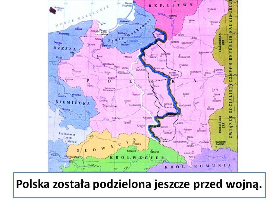 Polska została podzielona jeszcze przed wojną.