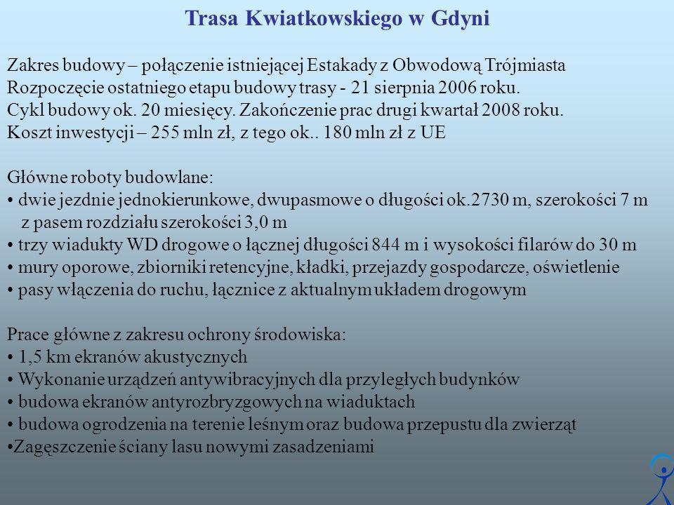 Trasa Kwiatkowskiego w Gdyni Zakres budowy – połączenie istniejącej Estakady z Obwodową Trójmiasta Rozpoczęcie ostatniego etapu budowy trasy - 21 sierpnia 2006 roku.