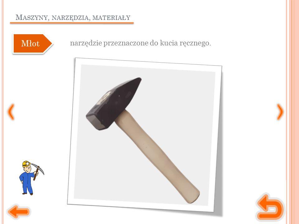 M ASZYNY, NARZĘDZIA, MATERIAŁY szczypce wykorzystywane do przytrzymywania rozgrzanego metalu.