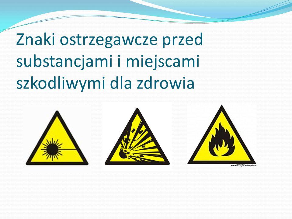 Znaki ostrzegawcze przed substancjami i miejscami szkodliwymi dla zdrowia