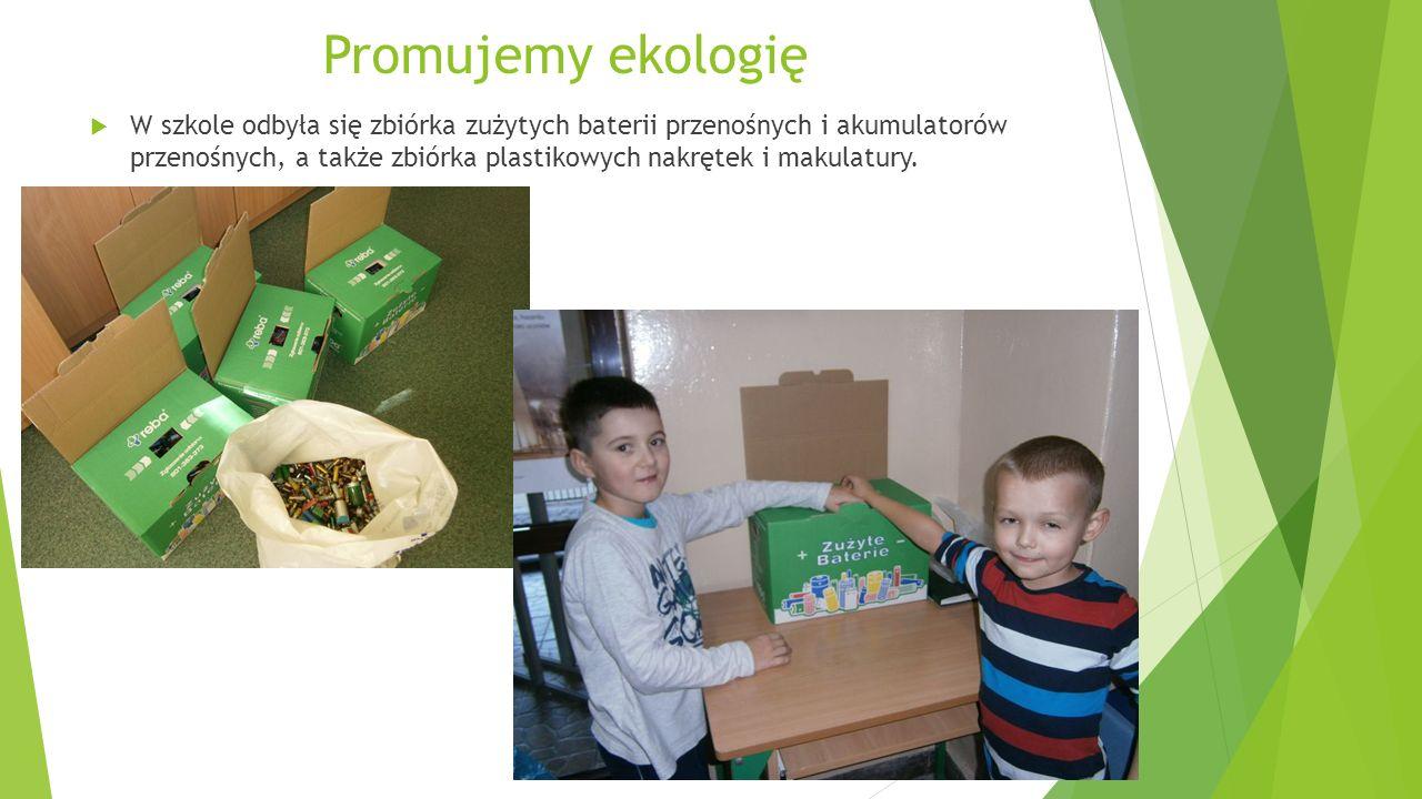 Promujemy ekologię  W szkole odbyła się zbiórka zużytych baterii przenośnych i akumulatorów przenośnych, a także zbiórka plastikowych nakrętek i makulatury.