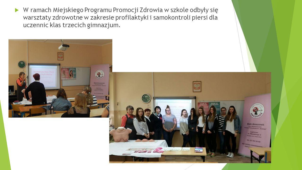  W ramach Miejskiego Programu Promocji Zdrowia w szkole odbyły się warsztaty zdrowotne w zakresie profilaktyki i samokontroli piersi dla uczennic klas trzecich gimnazjum.