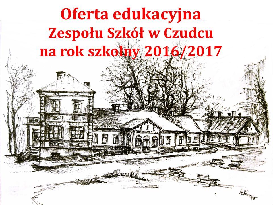 Oferta edukacyjna Zespołu Szkół w Czudcu na rok szkolny 2016/2017