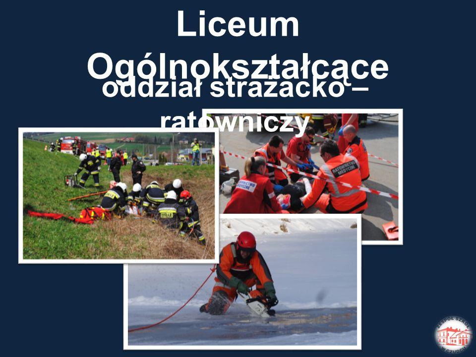 zostań strażakiem lub ratownikiem w Liceum Ogólnokształcącym w oddziale strażacko – ratowniczym.