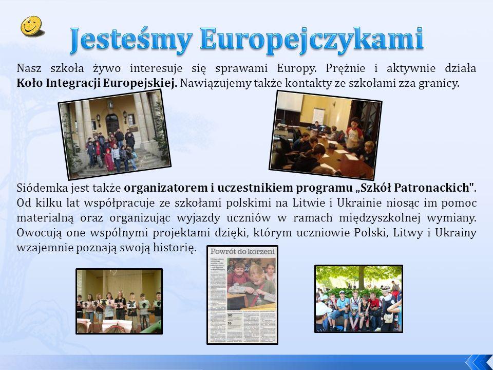Nasz szkoła żywo interesuje się sprawami Europy.