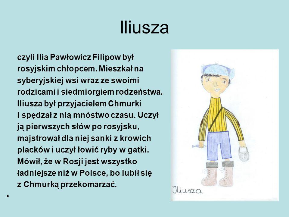 Iliusza czyli Ilia Pawłowicz Filipow był rosyjskim chłopcem. Mieszkał na syberyjskiej wsi wraz ze swoimi rodzicami i siedmiorgiem rodzeństwa. Iliusza