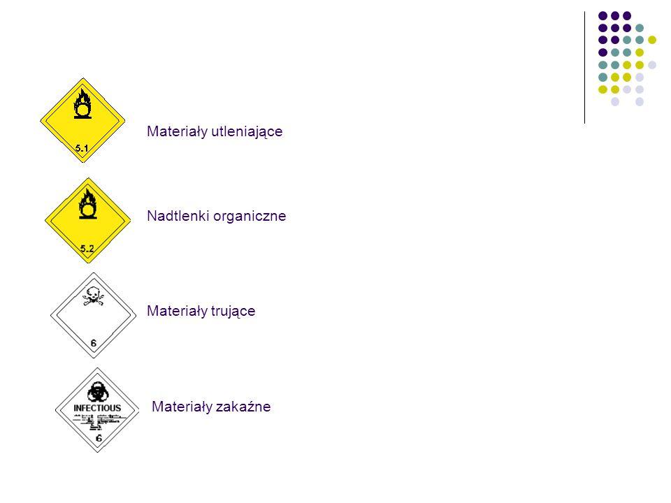 Materiały utleniające Nadtlenki organiczne Materiały trujące Materiały zakaźne