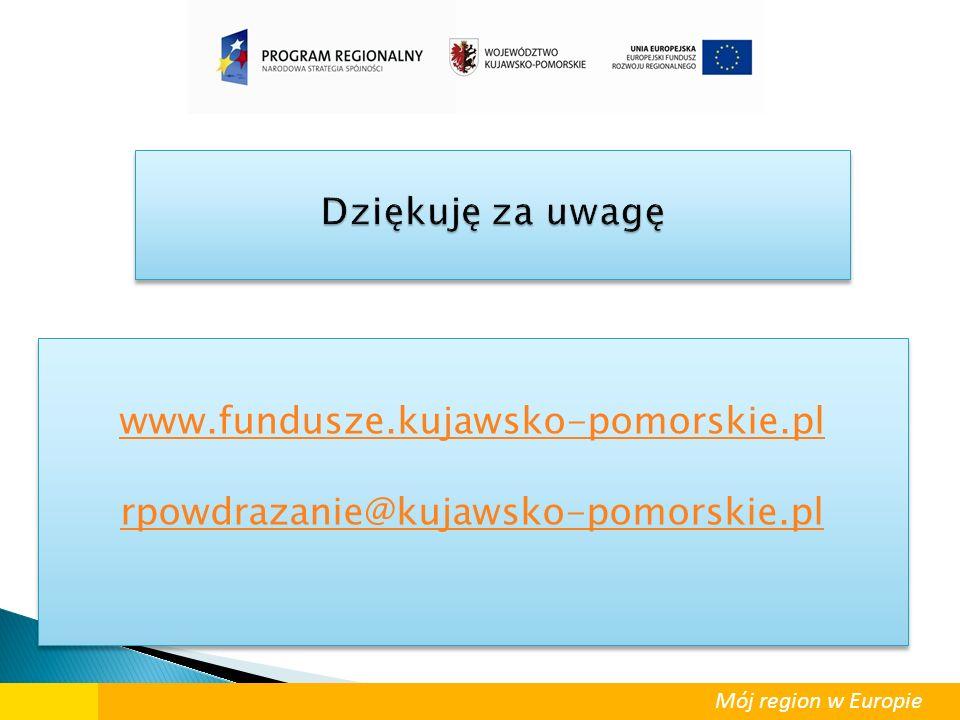 Dziękuję za uwagę www.fundusze.kujawsko-pomorskie.pl rpowdrazanie@kujawsko-pomorskie.pl www.fundusze.kujawsko-pomorskie.pl rpowdrazanie@kujawsko-pomor