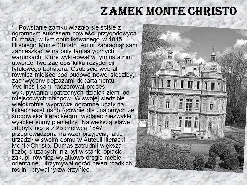 * Powstanie zamku wiązało się ściśle z ogromnym sukcesem powieści przygodowych Dumasa, w tym opublikowanego w 1845 Hrabiego Monte Christo. Autor zapra
