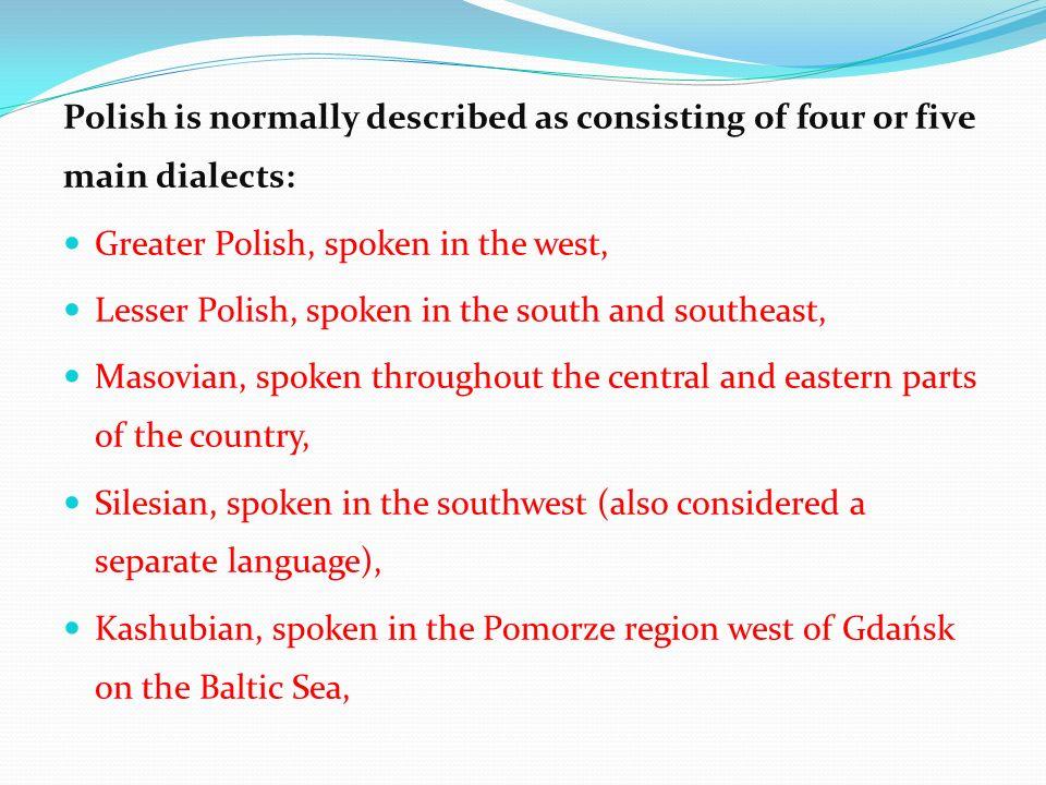 The Polish alphabet derives from the Latin script, but includes certain additional letters and diacritics, such as, ą, ć, ę, ł, ń, ó, ś, ź, ż.