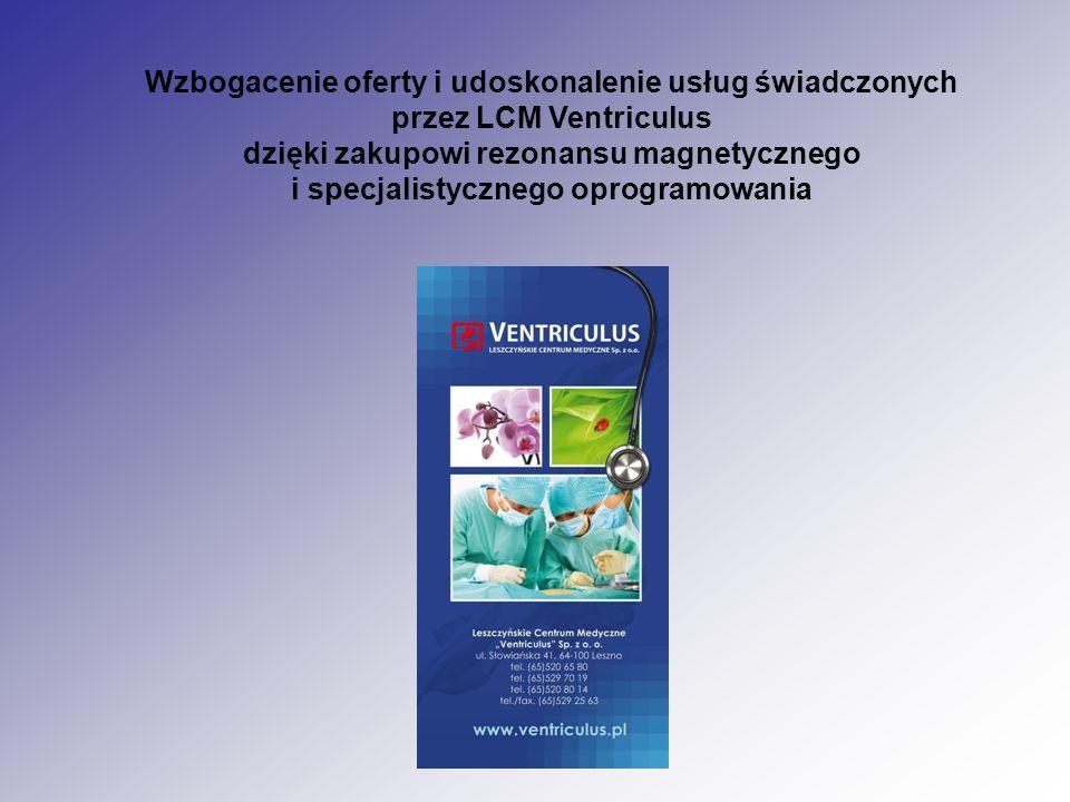 Wzbogacenie oferty i udoskonalenie usług świadczonych przez LCM Ventriculus dzięki zakupowi rezonansu magnetycznego i specjalistycznego oprogramowania