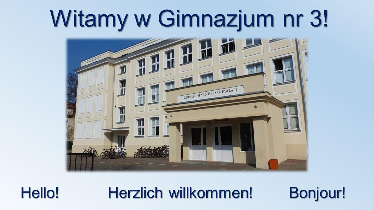 Hello! Herzlich willkommen! Bonjour! Witamy w Gimnazjum nr 3!