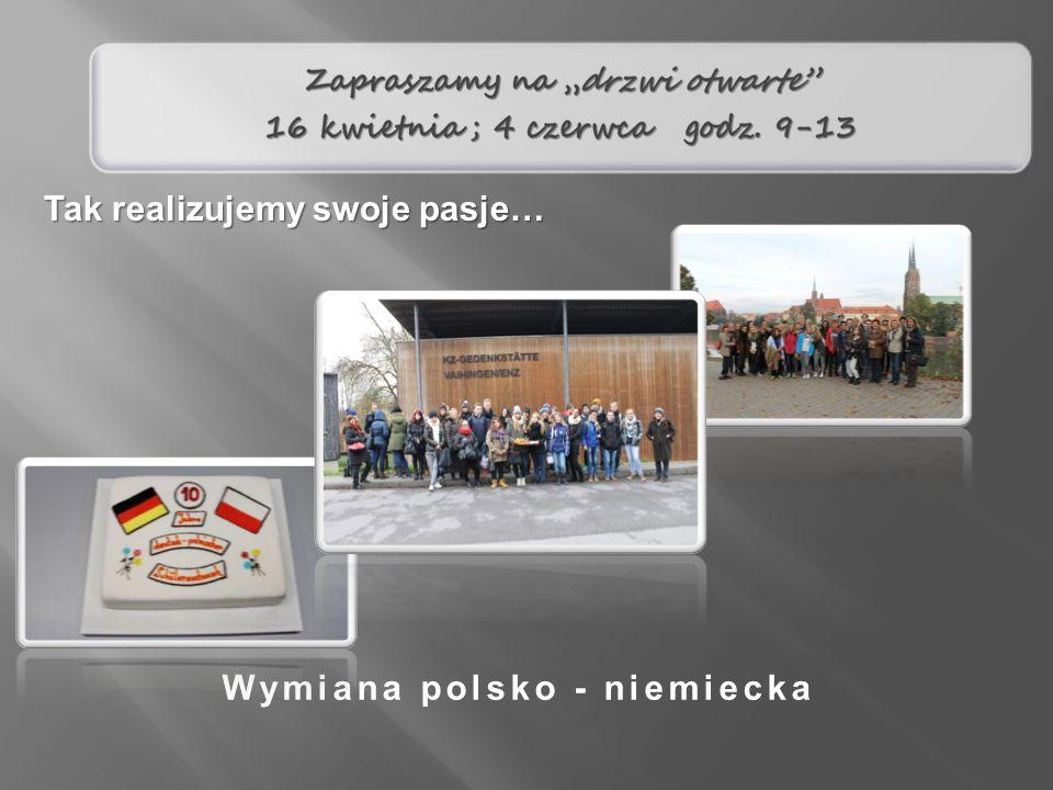 Wymiana polsko - niemiecka Tak realizujemy swoje pasje…