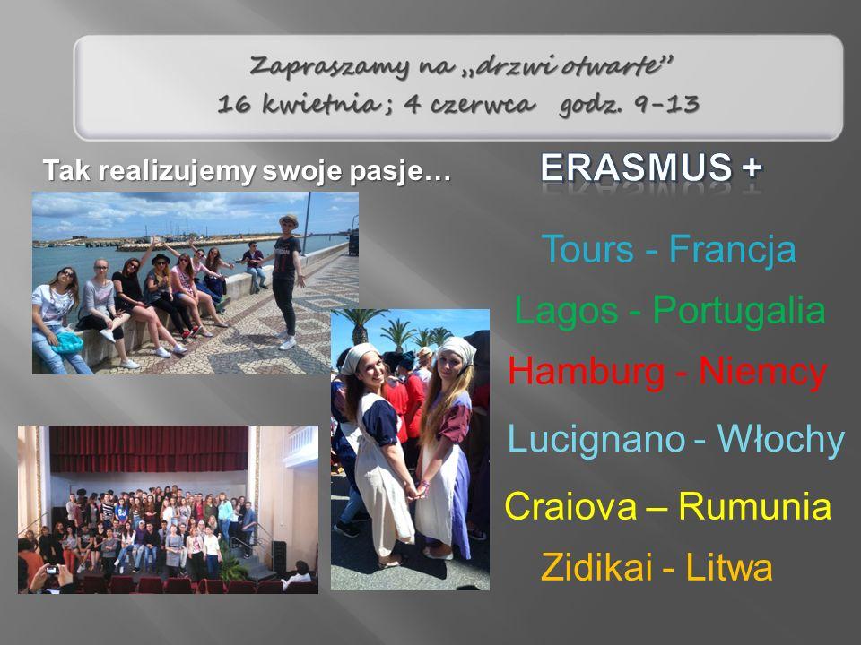 Lagos - Portugalia Hamburg - Niemcy Craiova – Rumunia Tours - Francja Lucignano - Włochy Zidikai - Litwa