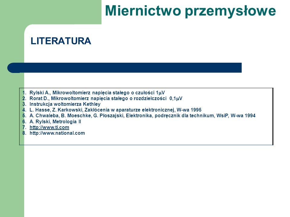 1.Rylski A., Mikrowoltomierz napięcia stałego o czułości 1  V 2.Rorat D., Mikrowoltomierz napięcia stałego o rozdzielczości 0,1  V 3.Instrukcja woltomierza Kethley 4.L.
